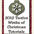 2012 Twelve Weeks of Christmas tutorial series