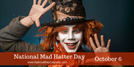 National-Mad-Hatter-Day-October-6-1