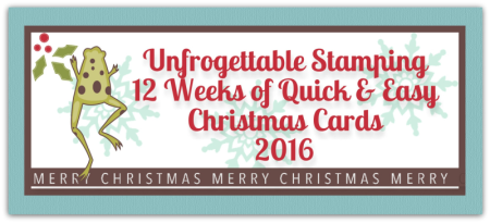 Unfrogettable Stamping | 2016 Twelve Weeks of QE Christmas cards