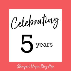 Unfrogettable Stamping | Stampers Dozen Blog Hop 5 Year anniversary