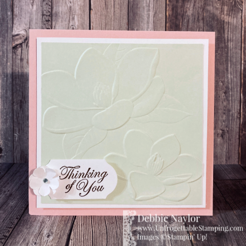 Unfrogettable Stamping | Fabulous Friday Thinking of You card featuring the Magnolia 3D Embossing Folder, Small Bllom and Timeless Labels Punches from Stampin' Up!